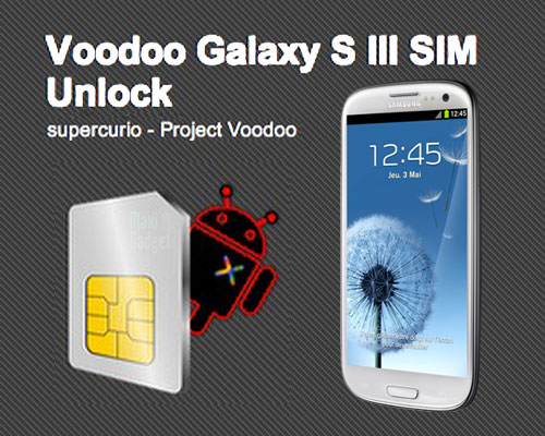 desimlocker gratuitement le galaxy S3 avec application voodoo